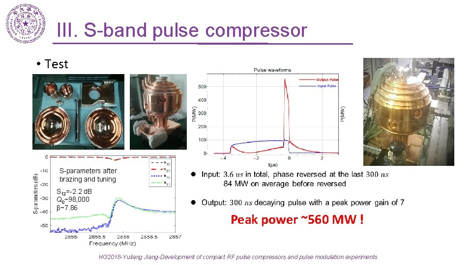 III. S-band pulse compressor • Test S-parameters after brazing and tuning S 12=-2. 2