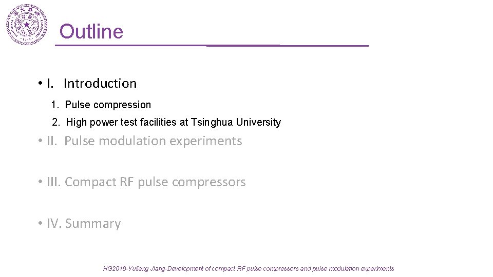 Outline • I. Introduction 1. Pulse compression 2. High power test facilities at Tsinghua
