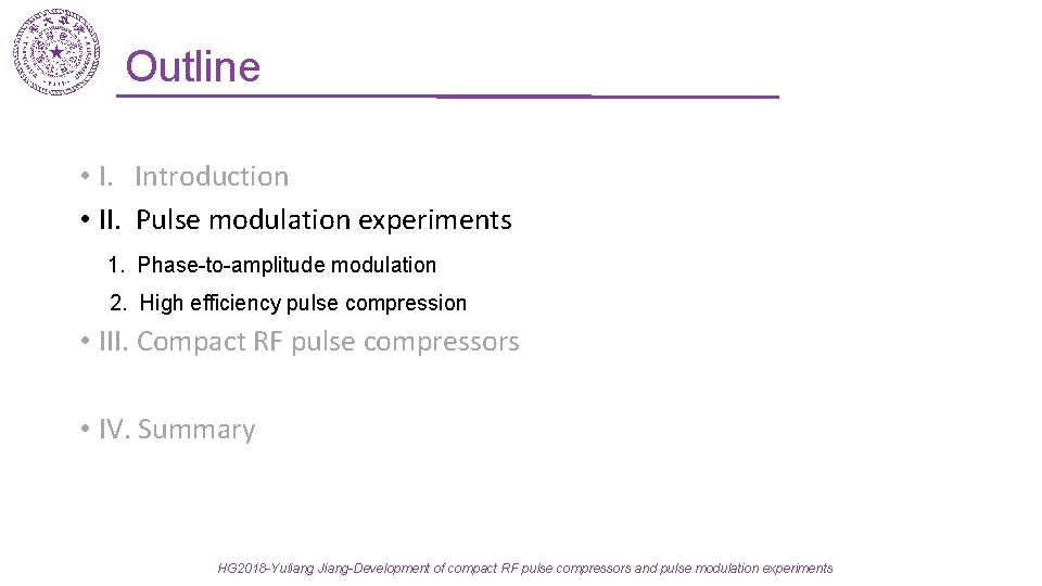 Outline • I. Introduction • II. Pulse modulation experiments 1. Phase-to-amplitude modulation 2. High
