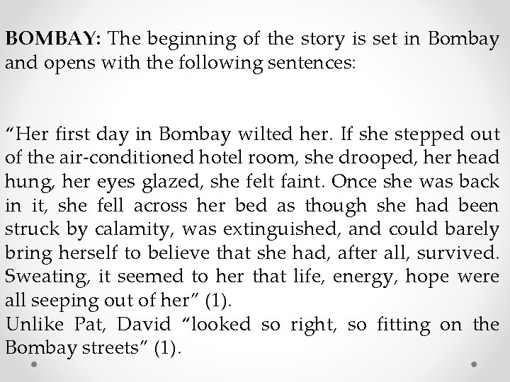 BOMBAY: The beginning of the story is set in Bombay and opens with the