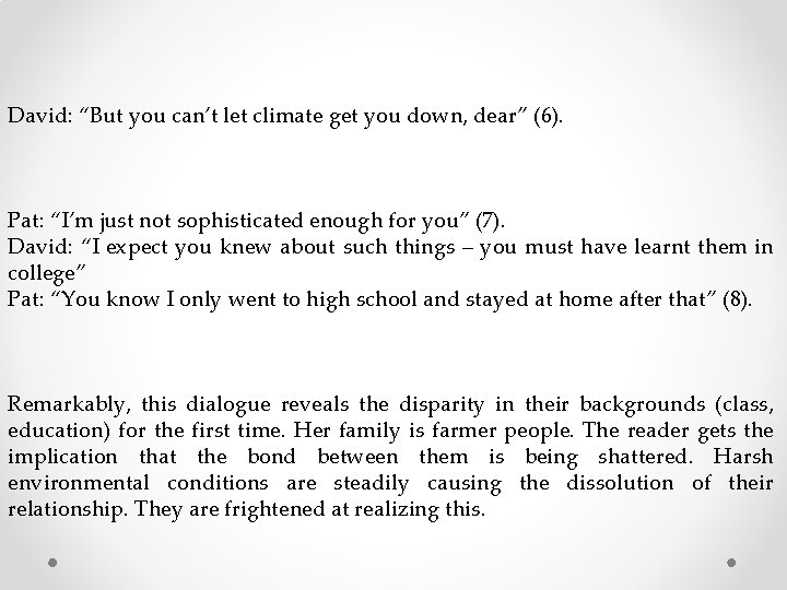 """David: """"But you can't let climate get you down, dear"""" (6). Pat: """"I'm just"""