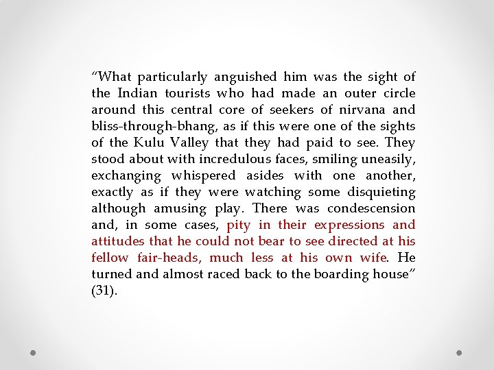 """""""What particularly anguished him was the sight of the Indian tourists who had made"""