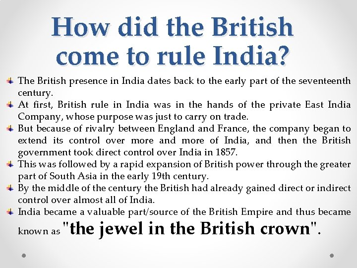 How did the British come to rule India? The British presence in India dates