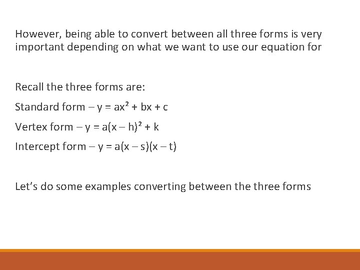 However, being able to convert between all three forms is very important depending on