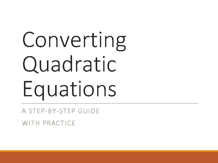 Converting Quadratic Equations A STEP-BY-STEP GUIDE WITH PRACTICE