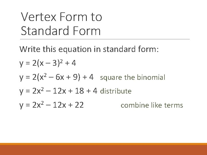 Vertex Form to Standard Form Write this equation in standard form: y = 2(x
