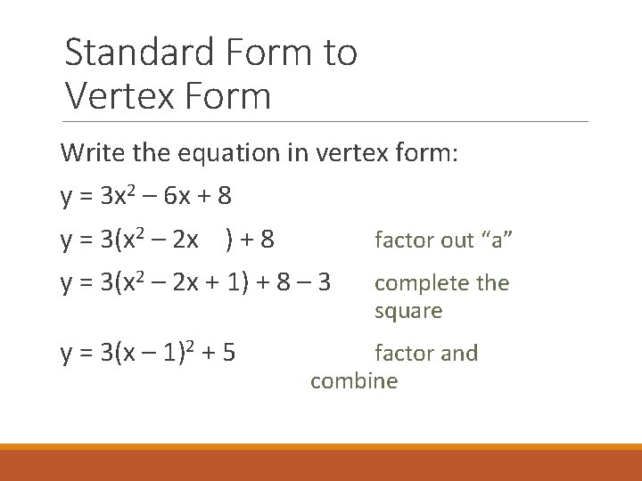 Standard Form to Vertex Form Write the equation in vertex form: y = 3
