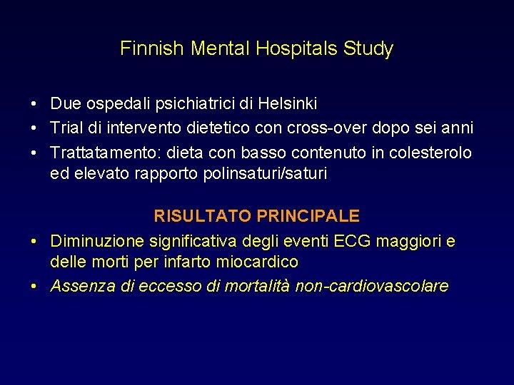 Finnish Mental Hospitals Study • Due ospedali psichiatrici di Helsinki • Trial di intervento