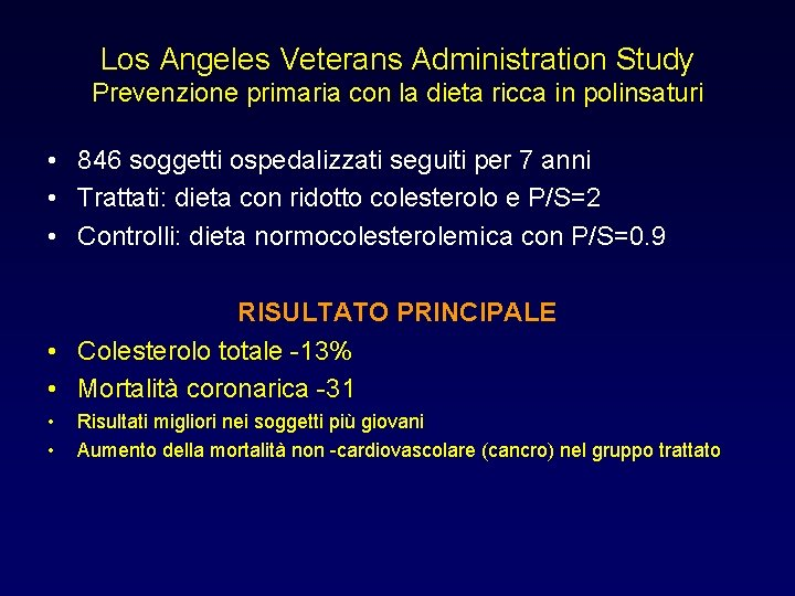 Los Angeles Veterans Administration Study Prevenzione primaria con la dieta ricca in polinsaturi •