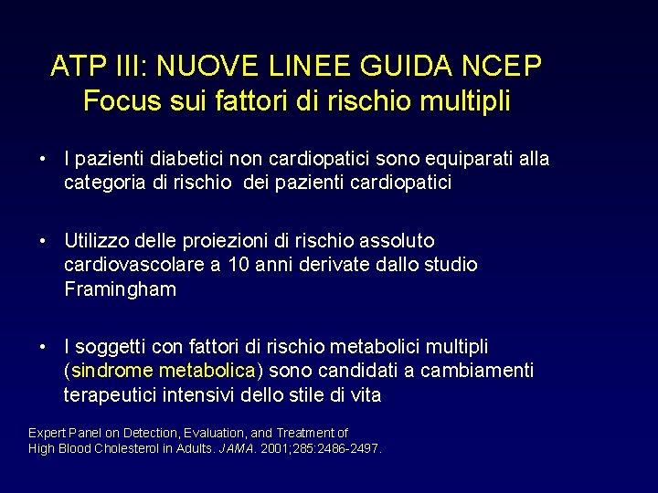 ATP III: NUOVE LINEE GUIDA NCEP Focus sui fattori di rischio multipli • I