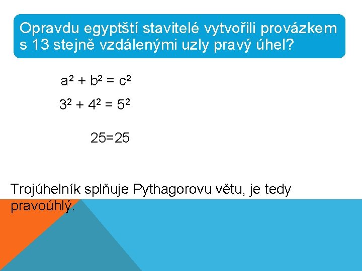 Opravdu egyptští stavitelé vytvořili provázkem s 13 stejně vzdálenými uzly pravý úhel? a 2
