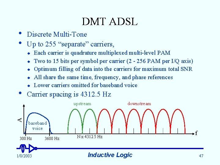 """DMT ADSL • • Discrete Multi-Tone Up to 255 """"separate"""" carriers, u u •"""
