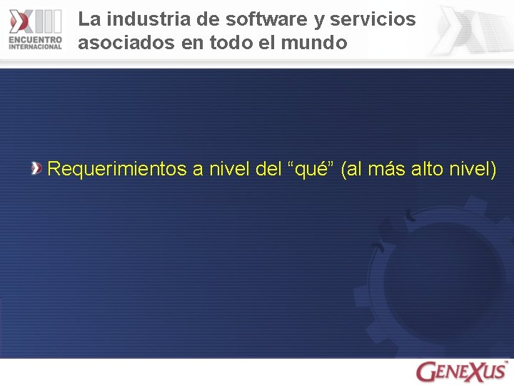 La industria de software y servicios asociados en todo el mundo Requerimientos a nivel