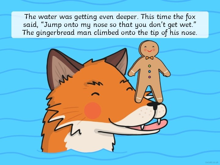 """The water was getting even deeper. This time the fox said, """"Jump onto my"""