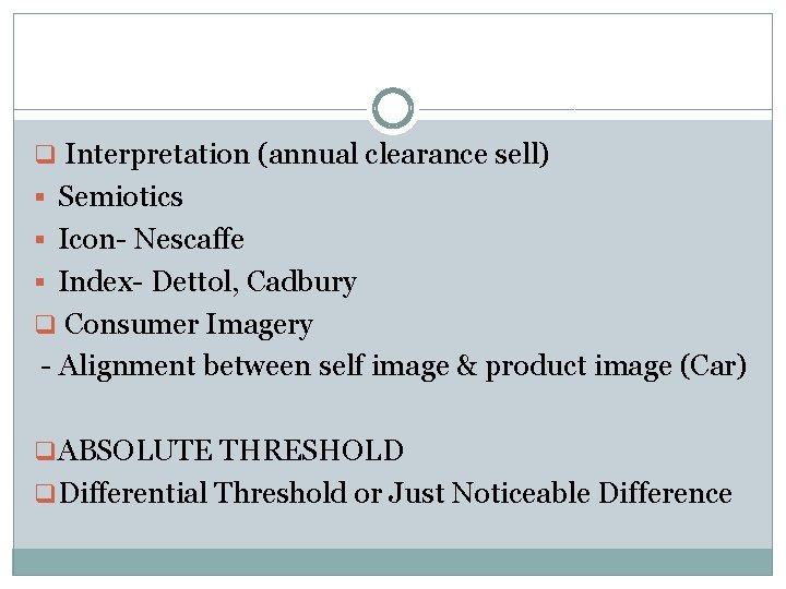 q Interpretation (annual clearance sell) § Semiotics § Icon- Nescaffe § Index- Dettol, Cadbury