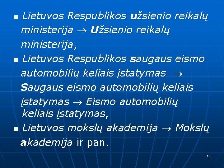 Lietuvos Respublikos užsienio reikalų ministerija Užsienio reikalų ministerija, n Lietuvos Respublikos saugaus eismo automobilių