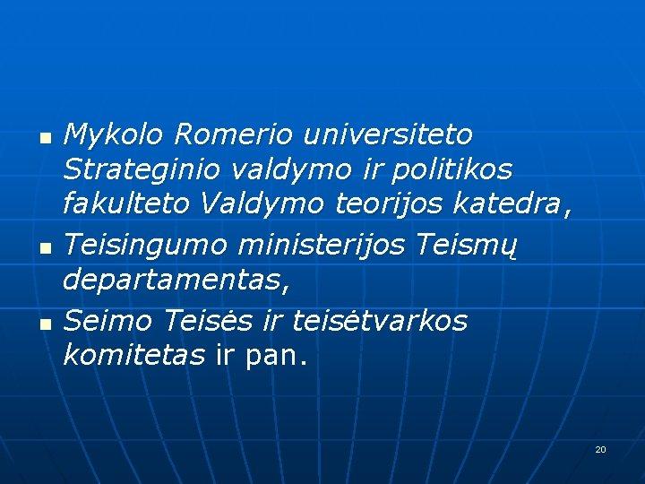 n n n Mykolo Romerio universiteto Strateginio valdymo ir politikos fakulteto Valdymo teorijos katedra,