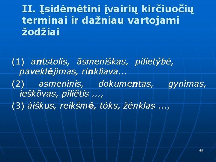 II. Įsidėmėtini įvairių kirčiuočių terminai ir dažniau vartojami žodžiai (1) antstolis, ãsmeniškas, pilietýbė, paveldėjimas,