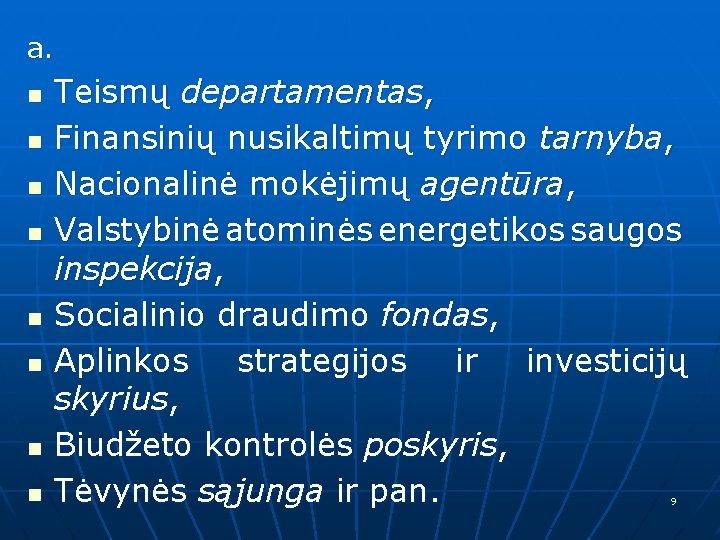 a. n n n n Teismų departamentas, Finansinių nusikaltimų tyrimo tarnyba, Nacionalinė mokėjimų agentūra,