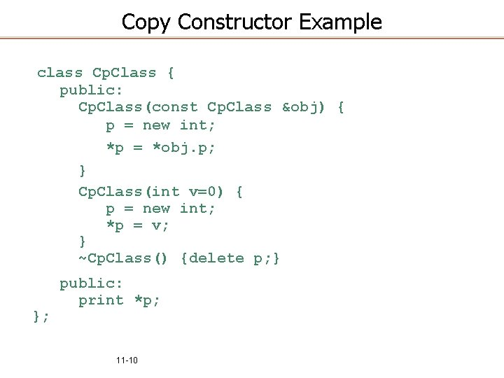 Copy Constructor Example class Cp. Class { public: Cp. Class(const Cp. Class &obj) {