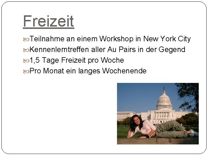 Freizeit Teilnahme an einem Workshop in New York City Kennenlerntreffen aller Au Pairs in
