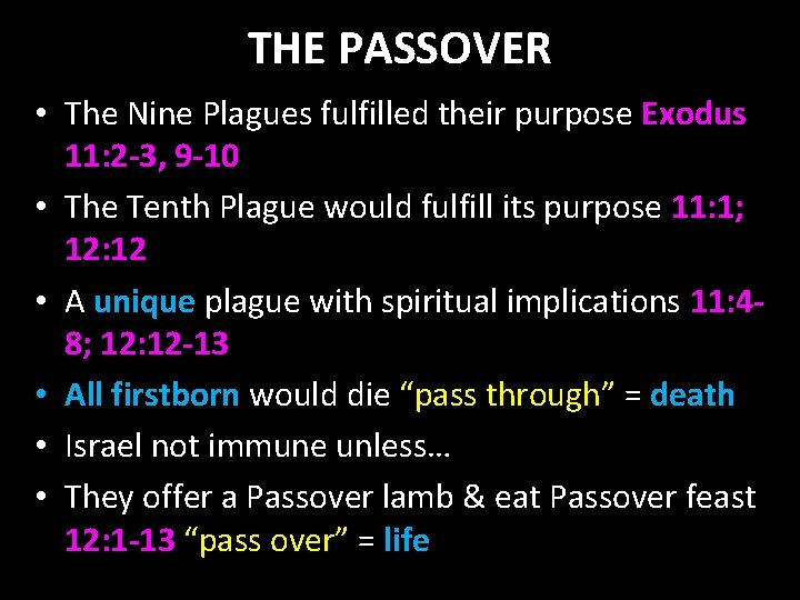 THE PASSOVER • The Nine Plagues fulfilled their purpose Exodus 11: 2 -3, 9