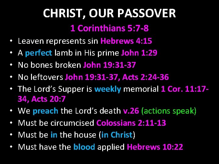 CHRIST, OUR PASSOVER 1 Corinthians 5: 7 -8 • • • Leaven represents sin