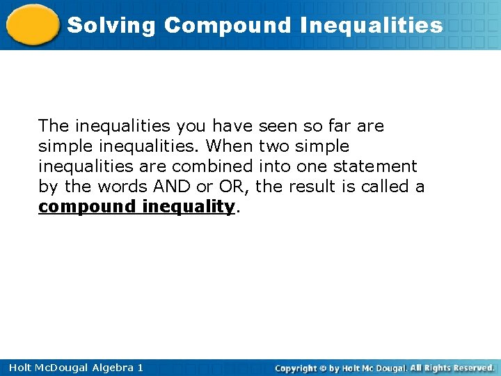 Solving Compound Inequalities The inequalities you have seen so far are simple inequalities. When