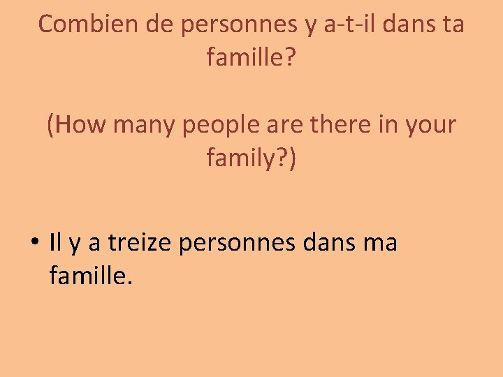 Combien de personnes y a-t-il dans ta famille? (How many people are there in