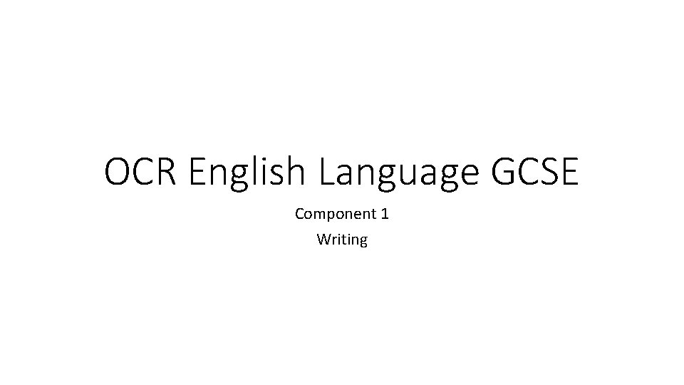 OCR English Language GCSE Component 1 Writing