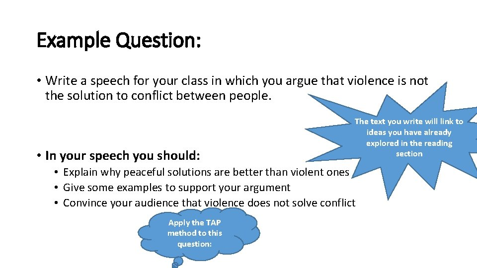 Example Question: • Write a speech for your class in which you argue that