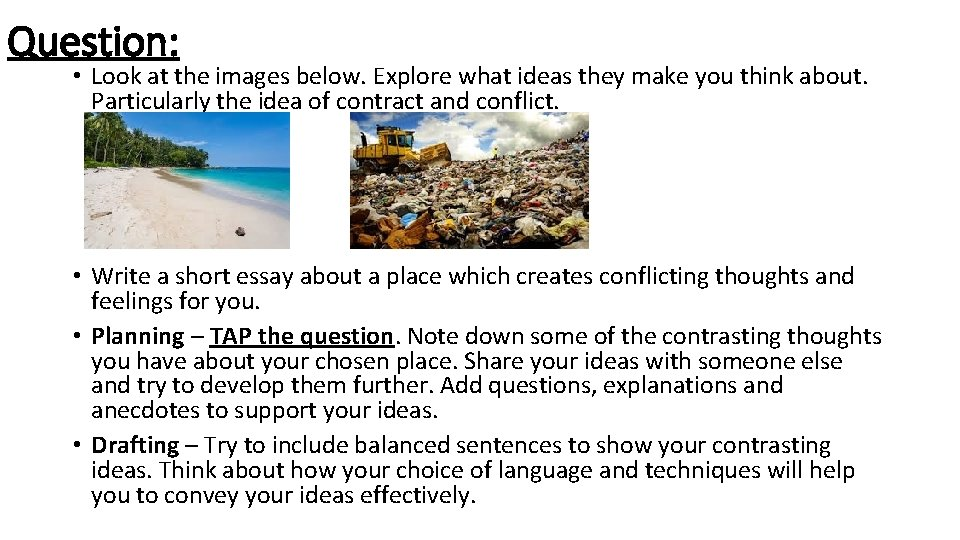 Question: • Look at the images below. Explore what ideas they make you think