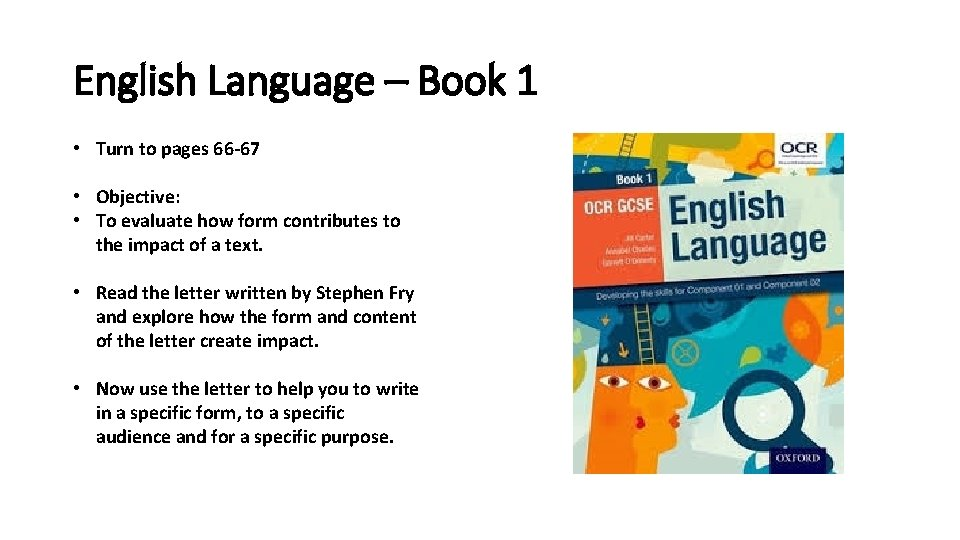 English Language – Book 1 • Turn to pages 66 -67 • Objective: •