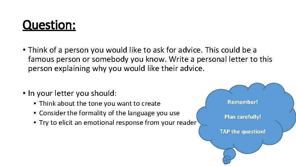 Question: • Think of a person you would like to ask for advice. This