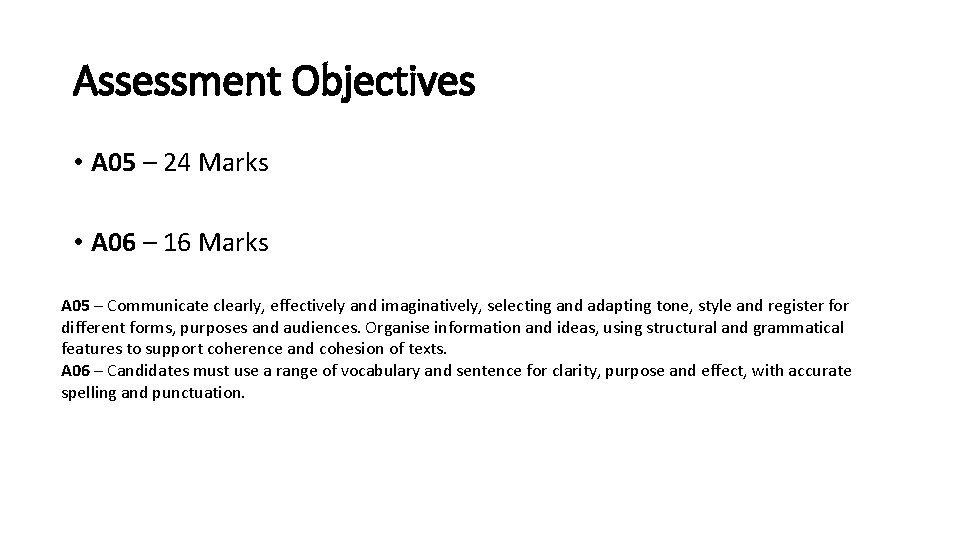 Assessment Objectives • A 05 – 24 Marks • A 06 – 16 Marks