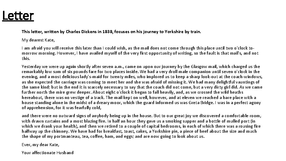 Letter This letter, written by Charles Dickens in 1838, focuses on his journey to