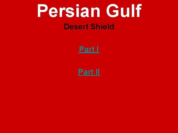 Persian Gulf Desert Shield Part II