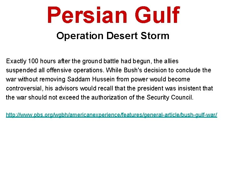 Persian Gulf Operation Desert Storm Exactly 100 hours after the ground battle had begun,