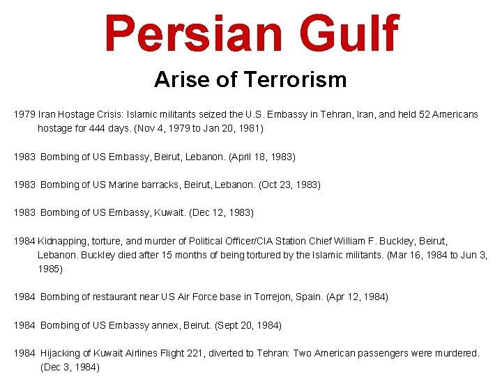 Persian Gulf Arise of Terrorism 1979 Iran Hostage Crisis: Islamic militants seized the U.