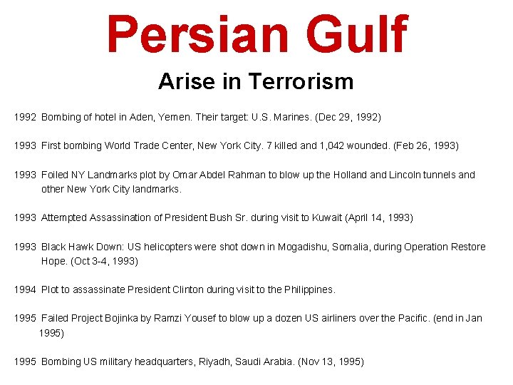 Persian Gulf Arise in Terrorism 1992 Bombing of hotel in Aden, Yemen. Their target:
