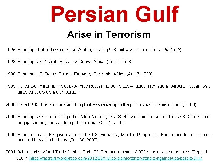 Persian Gulf Arise in Terrorism 1996 Bombing Khobar Towers, Saudi Arabia, housing U. S.