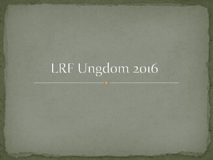 LRF Ungdom 2016