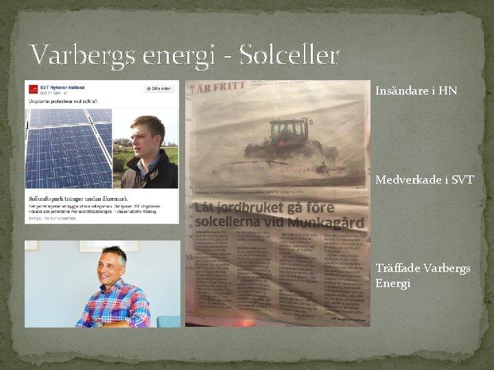 Varbergs energi - Solceller Insändare i HN Medverkade i SVT Träffade Varbergs Energi