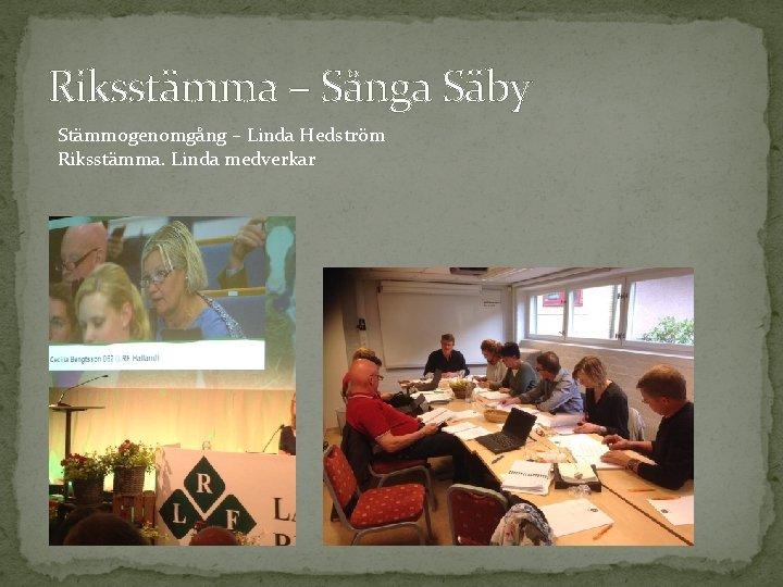 Riksstämma – Sånga Säby Stämmogenomgång – Linda Hedström Riksstämma. Linda medverkar