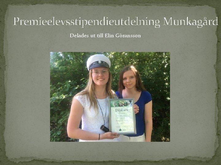 Premieelevsstipendieutdelning Munkagård Delades ut till Elin Göransson