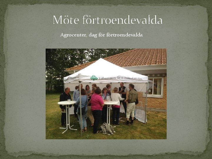 Möte förtroendevalda Agrocenter, dag förtroendevalda