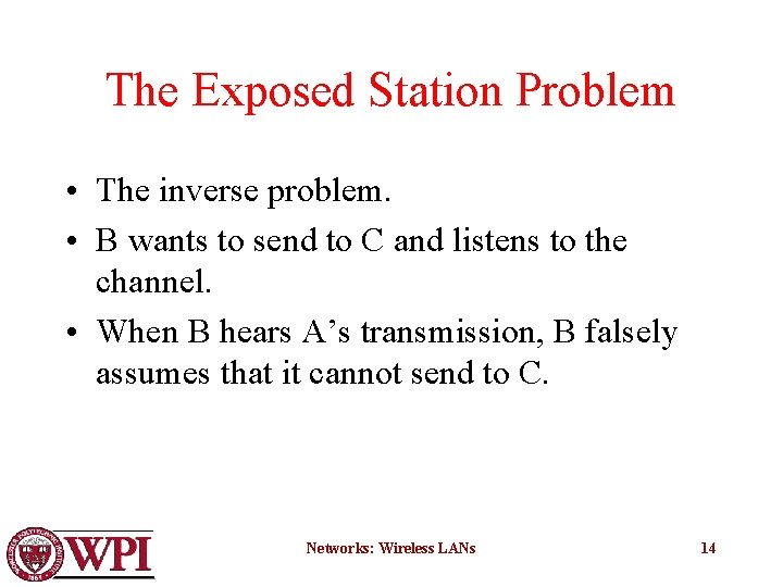 The Exposed Station Problem • The inverse problem. • B wants to send to
