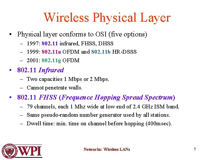 Wireless Physical Layer • Physical layer conforms to OSI (five options) – 1997: 802.