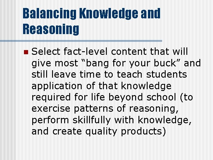 """Balancing Knowledge and Reasoning n Select fact-level content that will give most """"bang for"""