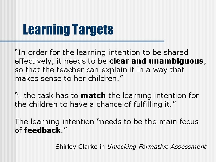 """Learning Targets """"In order for the learning intention to be shared effectively, it needs"""